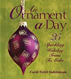 An Ornament a Day (25 Sparkling Holiday Trims to Make)