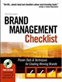 The Brand Management Checklist: Proven Tools and Techniques for Creating Winning Brands