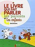 Le livre qui fait parler les parents et les enfants : De 3 à 6 ans