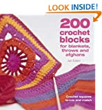 200 Crochet Blocks for Blankets, Throws and Afghans: Crochet Squares to Mix-and-Match