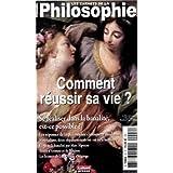 Les carnets de la philosophie, comment réussir sa vie?