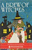 img - for A Brew Of Witches (Secret Witch / Holiday Witch / Grimblegraw And The Wuthering Witch / Gemma And The Witch ) book / textbook / text book