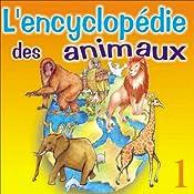La vie du lion, de la girafe, du singe, du hibou et de l'éléphant (L'encyclopédie des animaux 1) | Isabelle Rousseau