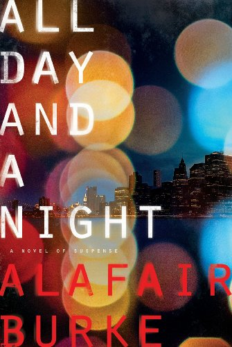 Alafair Burke - All Day and a Night: A Novel of Suspense (Ellie Hatcher)