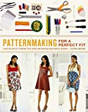 Patternmaking for a Perfect Fit: Using the Rub-off Technique to Re-create and Redesign Your Favorite Fashions