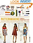 Patternmaking for a Perfect Fit: Usin...