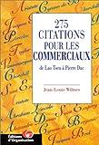 echange, troc Jean-Louis Wilmes - 275 citations pour les commerciaux. De Lao-Tseu à Pierre Dac