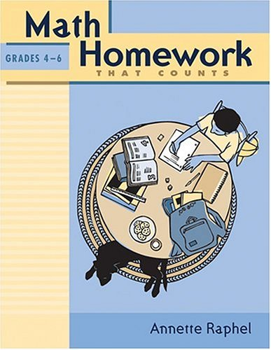Math Homework That Counts: Grades 4-6