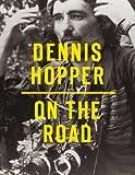 Dennis Hopper: On the Road