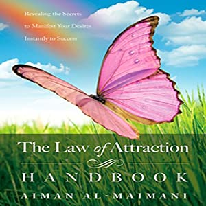 Law of Attraction Handbook: Revealing the Secrets of Manifesting Your Desires | [Aiman Al-Maimani]