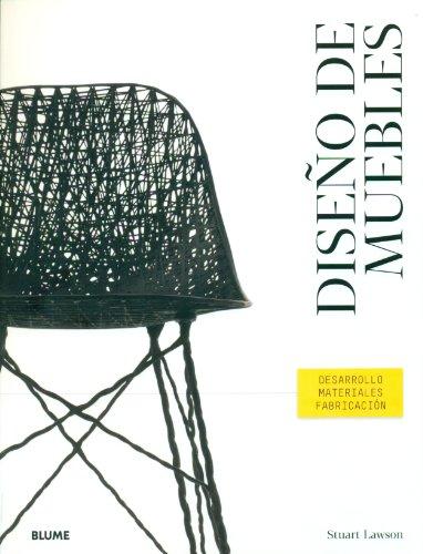 Diseño de muebles: Desarrollo. Materiales. Fabricación