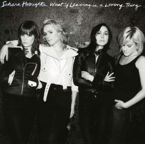Sahara Hotnights – What if Leaving is A Loving Thing (2007) [FLAC]