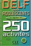 img - for Delf pour adolescents A1 A2 A3 A4 250 activites book / textbook / text book