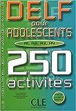 img - for Delf pour adolescents A1 A2 A3 A4 250 activites book / textbook / text book