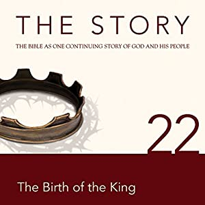 The Story, NIV: Chapter 22 - The Birth of the King (Dramatized) Audiobook