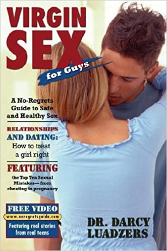 Virgin Sex for Guys: A No-regrets Guide to Safe and Healthy Sex