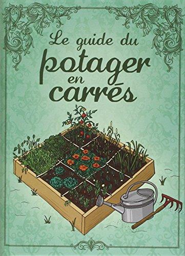 Libro le potager en carr s la m thodes et ses secrets di anne marie nageleisen - Guide pratique du potager en carres ...