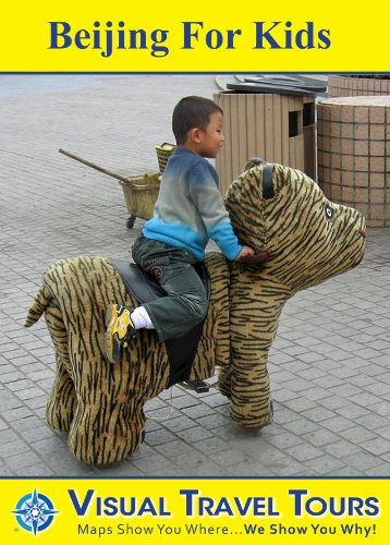 BEIJING FOR KIDS - A Travelogue. Read before