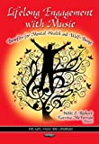 Lifelong Engagement with Music: Benefits for Mental Health & Well-Being. Edited by Nikki S. Rickard, Katrina McFerran (Fine Arts, Music and Literature)
