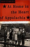At Home in the Heart of Appalachia (0385721390) by O'Brien, John