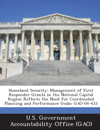 Homeland Security: Management of First Responder Grants in the National Capital Region Reflects the Need for Coordinated Planning and Per