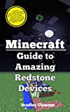 Minecraft: Guide to Amazing Redstone Devices