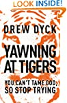 Yawning at Tigers: You Can't Tame God...