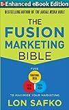 The Fusion Marketing Bible: Fuse Traditional Media, Social Media, & Digital Media to Maximize Marketing (ENHANCED EBOOK)
