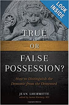 Download True or False Possession: How to Distinguish the Demonic from the Demented