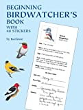 Beginning Birdwatchers Book: With 48 Stickers (Dover Childrens Activity Books)