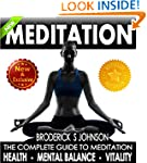 Meditation: The Complete Guide To Med...