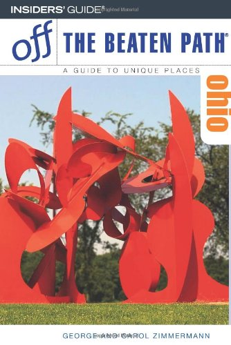 Ohio Off the Beaten Path®, 12th: A Guide to Unique Places (Off the Beaten Path Series)