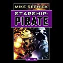 Starship: Pirate Audiobook by Mike Resnick Narrated by Jonathan Davis, Mike Resnick