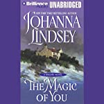 The Magic of You (       UNABRIDGED) by Johanna Lindsey Narrated by Laural Merlington