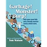 Garbage! Monster! Burp! ~ Tom Watson