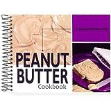 Peanut Butter Cookbook: 101 Recipes with Peanut Butter