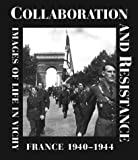 img - for Collaboration and Resistance: Images of Life in Vichy France 1940-1944 book / textbook / text book