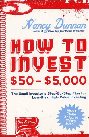 How to Invest $50-$5,000 8e: The Small Investor's Step-By-Step Plan for Low-Risk, High-Value Investing (How to Invest $50 to $5000)