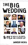 The Big Wedding: 9/11, the Whistle Blowers, and the Cover-up