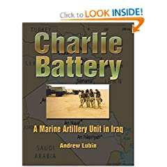 Charlie Battery: A Marine Artillery Unit in Iraq (Hellgate Memories Series) (Hellgate Memories Series) (Hellgate Memories Series)