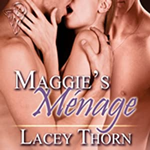 Maggie's Menage | [Lacey Thorn]