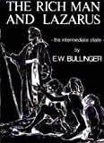 Rich Man and Lazarus: The Intermediate State (0947778497) by Bullinger, E.W.