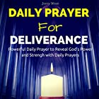 Daily Prayer for Deliverance: Powerful Daily Prayer to Reveal God's Power and Strength in Your Life Hörbuch von Jerry West Gesprochen von: David Deighton