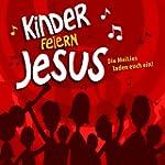 Kinder feiern Jesus. CD
