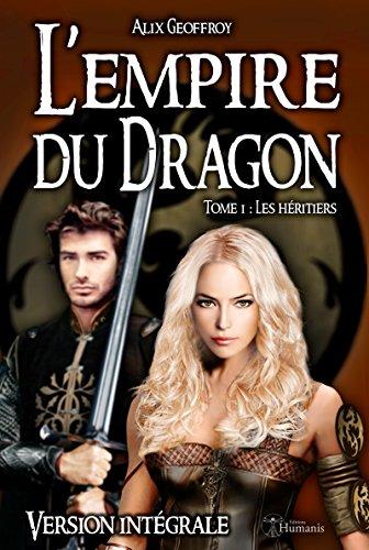 Couverture du livre L'Empire du Dragon - Tome 1 : Les héritiers - Version intégrale