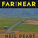 Far and Near: On Days Like These Audiobook by Neil Peart Narrated by Brian Sutherland