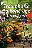 img - for Traumhafte Balkone und Terrassen. Gestalten. Planen. Geniessen. book / textbook / text book