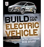 img - for [ BUILD YOUR OWN ELECTRIC VEHICLE ] By Leitman, Seth ( Author) 2013 [ Paperback ] book / textbook / text book