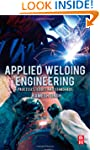 Applied Welding Engineering: Processe...
