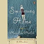 Swimming Home: A Novel | Mary-Rose MacColl